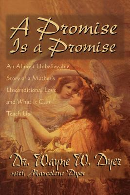 A Promise Is a Promise - Dyer, Wayne W, Dr.