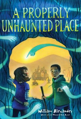 A Properly Unhaunted Place - Alexander, William