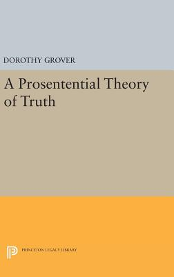 A Prosentential Theory of Truth - Grover, Dorothy