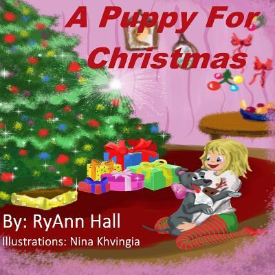 A Puppy for Christmas - Hall, Mrs Ryann Adams, and Adams, Shannon (Editor)
