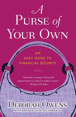 A Purse of Your Own: An Easy Guide to Financial Security - Owens, Deborah, and Richardson, Brenda Lane