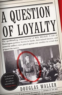 A Question of Loyalty - Waller, Douglas C