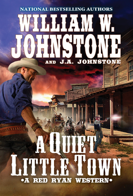 A Quiet, Little Town - Johnstone, William W, and Johnstone, J A