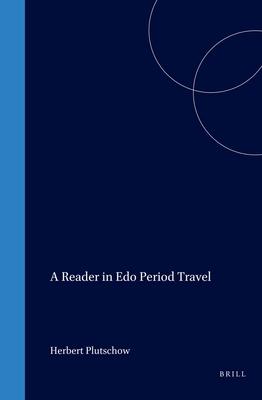 A Reader in EDO Period Travel - Plutschow, Herbert