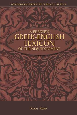 A Reader's Greek-English Lexicon of the New Testament - Kubo, Sakae, Mr.