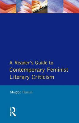 A Readers Guide to Contemporary Feminist Literary Criticism - Humm, Maggie
