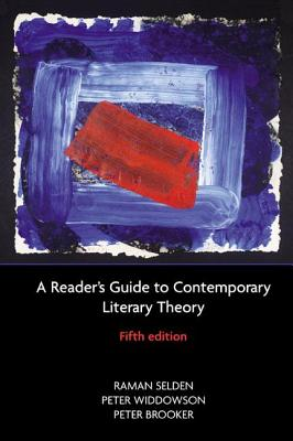A Reader's Guide to Contemporary Literary Theory - Selden, Raman, and Widdowson, Peter, and Brooker, Peter