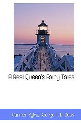 A Real Queen's Fairy Tales - Sylva, Carmen