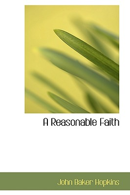 A Reasonable Faith - Hopkins, John Baker