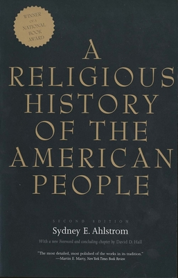 A Religious History of the American People - Ahlstrom, Sydney E, and Hall, David D, Professor (Foreword by)