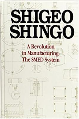A Revolution in Manufacturing: The Smed System - Shingo
