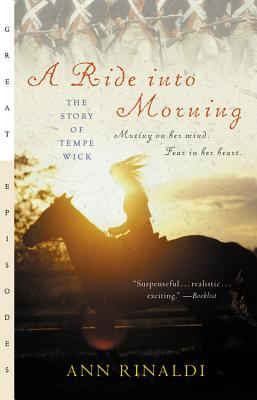 A Ride Into Morning: The Story of Tempe Wick - Rinaldi, Ann
