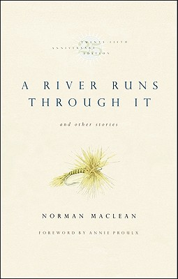 A River Runs Through It and Other Stories, Twenty-Fifth Anniversary Edition - MacLean, Norman