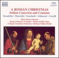 A Roman Christmas - J�rgen Schuster (trumpet); Maya Boog (soprano); Stefan Schilli (oboe); Cologne Chamber Orchestra;...