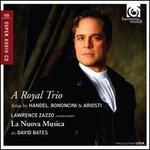A Royal Trio - La Nuova Musica; Lawrence Zazzo (counter tenor); David Bates (conductor)
