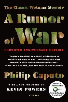 A Rumor of War: The Classic Vietnam Memoir - Caputo, Philip, and Powers, Kevin (Foreword by)