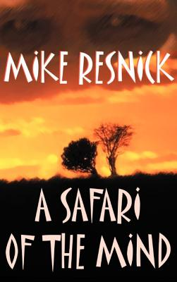 A Safari of the Mind - Resnick, Michael D