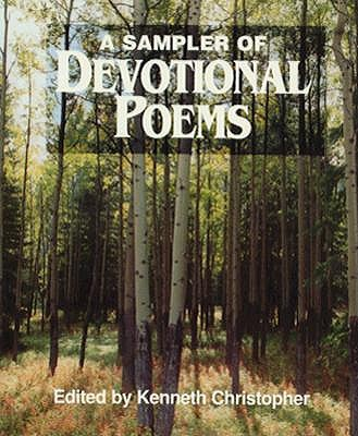 A Sampler of Devotional Poems - Christopher, Kenneth (Editor)