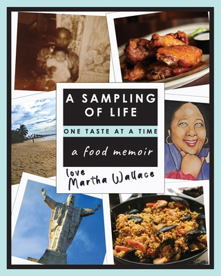 A Sampling of Life, One Taste at a Time: A Food Memoir - Rafiq, Nawab (Cover design by), and Wallace, Martha