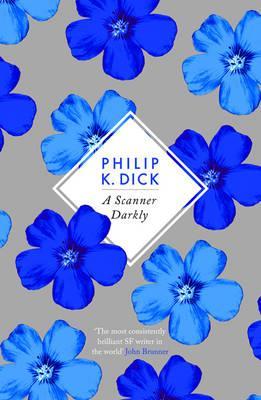 A Scanner Darkly - Dick, Philip K.