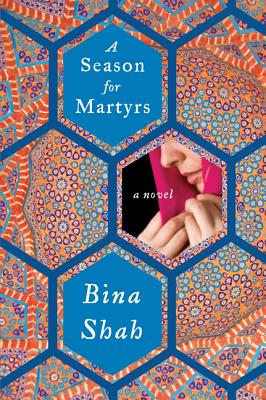 A Season for Martyrs - Shah, Bina