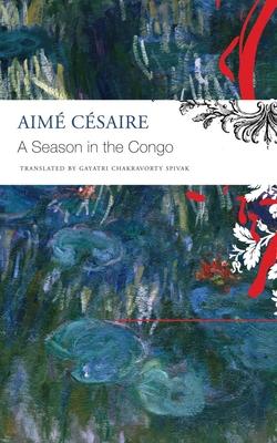 A Season in the Congo - Césaire, Aimé