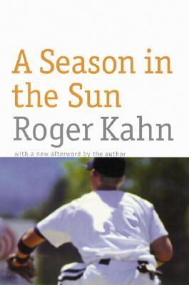 A Season in the Sun - Kahn, Roger