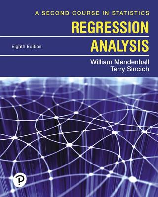 A Second Course in Statistics: Regression Analysis - Mendenhall, William, and Sincich, Terry