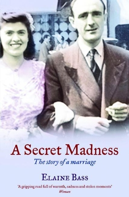 A Secret Madness: The Story of a Marriage - Bass, Elaine