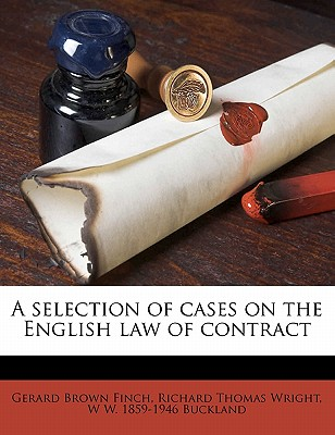 A Selection of Cases on the English Law of Contract (Volume 2 Ed) - Finch, Gerard Brown