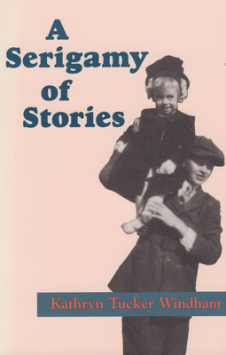 A Serigamy of Stories - Windham, Kathryn Tucker