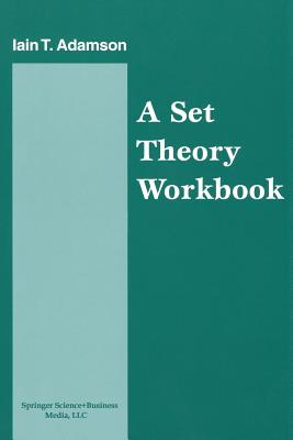 A Set Theory Workbook - Adamson, Iain