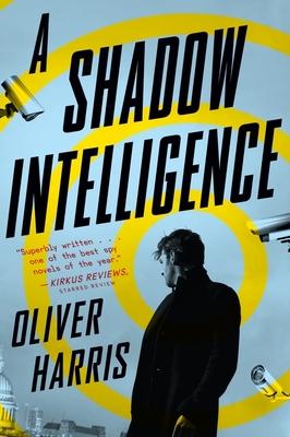 A Shadow Intelligence - Harris, Oliver