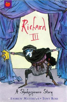 A Shakespeare Story: Richard III - Matthews, Andrew