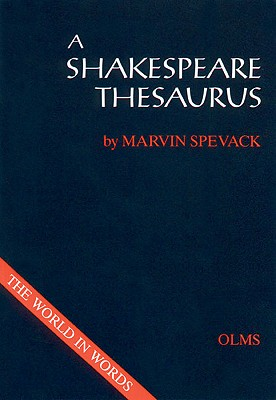 A Shakespeare Thesaurus - Spevack, Marvin