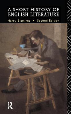 A Short History of English Literature - Blamires, Harry