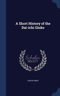 A Short History of the Dai-Ichi Ginko - Daiichi Ginko (Creator)
