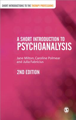 A Short Introduction to Psychoanalysis - Milton, Jane, and Fabricius, Julia, and Polmear, Caroline