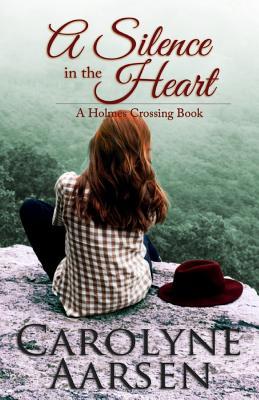 A Silence in the Heart - Aarsen, Carolyne