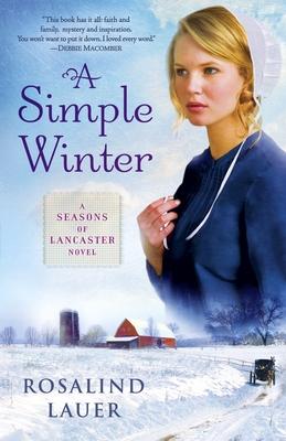 A Simple Winter: A Seasons of Lancaster Novel - Lauer, Rosalind