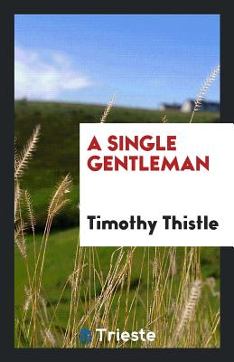 A Single Gentleman - Thistle, Timothy