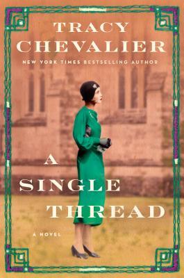 A Single Thread - Chevalier, Tracy