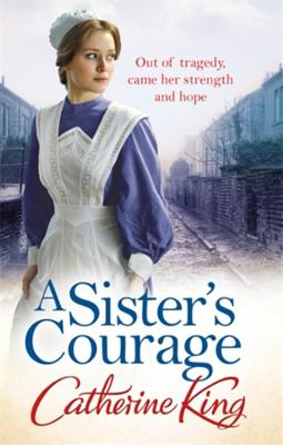 A Sister's Courage - King, Catherine