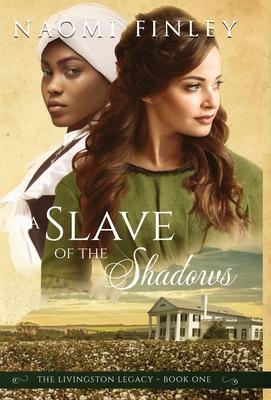 A Slave of the Shadows - Finley, Naomi