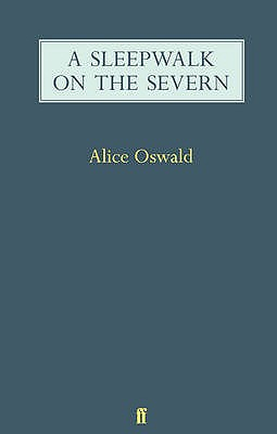 A Sleepwalk on the Severn - Oswald, Alice