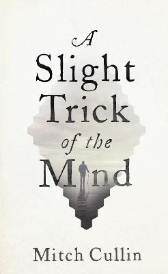 A Slight Trick of the Mind - Cullin, Mitch