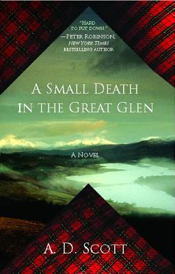 A Small Death in the Great Glen - Scott, A D