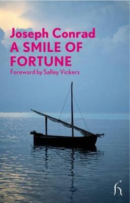 A Smile of Fortune: A Harbour Story - Conrad, Joseph, and Vickers, Salley (Foreword by)