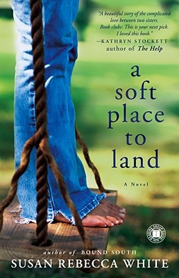 A Soft Place to Land - White, Susan Rebecca