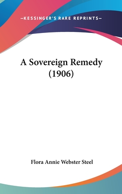 A Sovereign Remedy (1906) - Steel, Flora Annie Webster